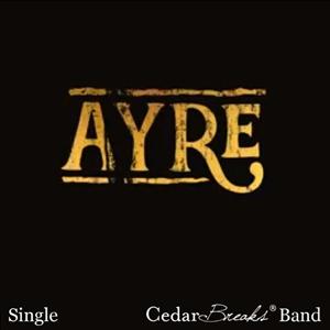 Ayre, Cedar Breaks ® Band